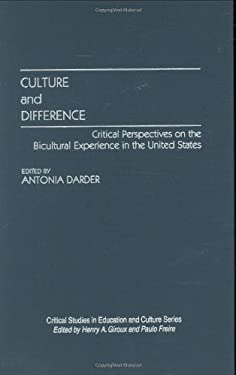 Culture and Difference: Critical Perspectives on the Bicultural Experience in the United States 9780897893848