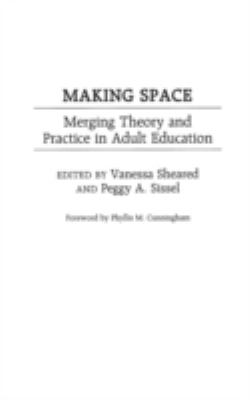 Making Space: Merging Theory and Practice in Adult Education 9780897896009