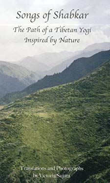 Songs of Shabkar: The Path of a Tibetan Yogi Inspired by Nature 9780898000009