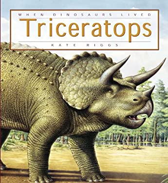 When Dinosaurs Lived: Triceratops 9780898127331