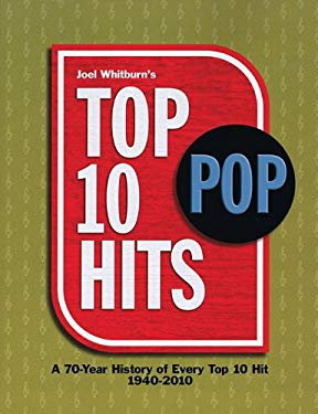 Top 10 Pop Hits: A 70-Year History of Every Top 10 Hit 1940-2010 9780898201871