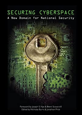 Securing Cyberspace: A New Domain for National Security 9780898435627