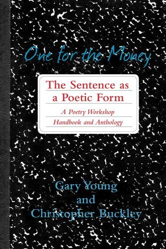 One for the Money: The Sentence as a Poetic Form: A Poetry Workshop Handbook and Anthology 9780899241265