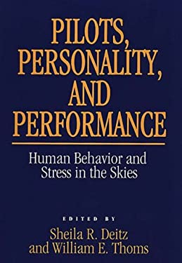 Pilots, Personality, and Performance: Human Behavior and Stress in the Skies 9780899305776