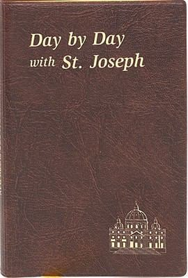 Day by Day with Saint Joseph: Minute Meditations for Every Day Containing a Scripture Reading, a Reflection, and a Prayer 9780899421629