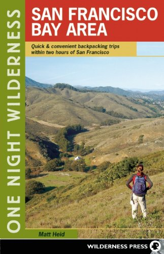 One Night Wilderness: San Francisco Bay Area: Quick and Convenient Backpacking Trips Within Two Hours of San Francisco 9780899976235