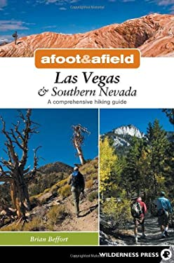 Afoot and Afield: Las Vegas and Southern Nevada: A Comprehensive Hiking Guide 9780899976518
