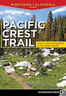 Pacific Crest Trail: Northern California: From Tuolumne Meadows to the Oregon Border