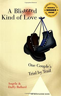 A Blistered Kind of Love: One Couple's Trial by Trail 9780898869026