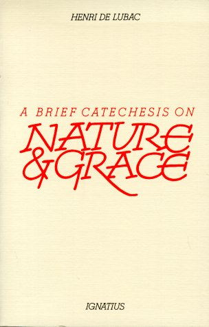 A Brief Catechesis on Nature and Grace 9780898700350