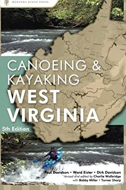 A Canoeing and Kayaking Guide to West Virginia 9780897325455