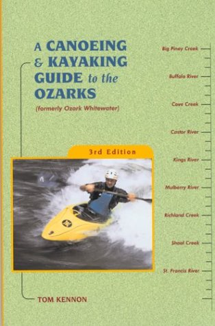A Canoeing and Kayaking Guide to the Ozarks 9780897325219