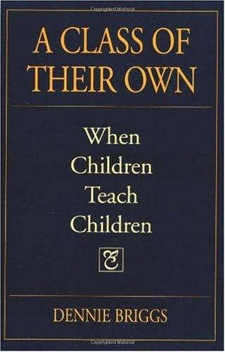A Class of Their Own: When Children Teach Children