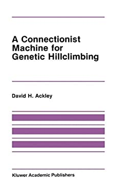 A Connectionist Machine for Genetic Hillclimbing 9780898382365