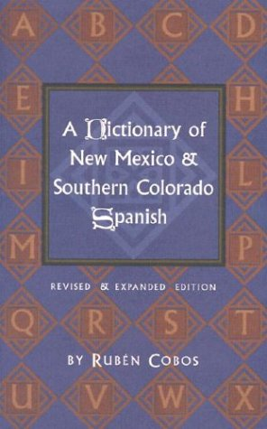 A Dictionary of New Mexico and Southern Colorado Spanish 9780890134535