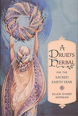 A Druid's Herbal for the Sacred Earth Year 9780892815012