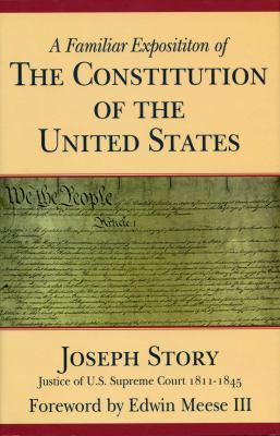 A Familiar Exposition of the Constitution of the United States 9780895262844