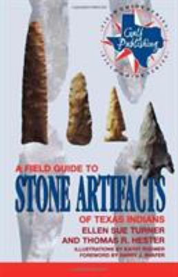 A Field Guide to Stone Artifacts of Texas Indians 9780891230519