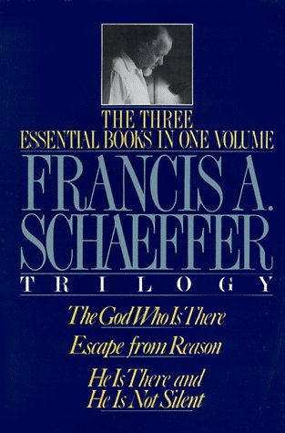 A Francis A. Schaeffer Trilogy: Three Essential Books in One Volume 9780891075615