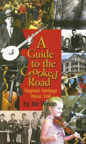 A Guide to the Crooked Road: Virginia's Heritage Music Trail [With CD (Audio)] 9780895873279