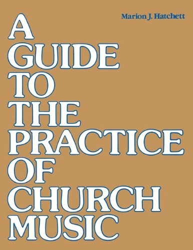 A Guide to the Practice of Church Music 9780898691764