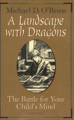 A Landscape with Dragons: The Battle for Your Child's Mind 9780898706789