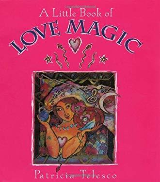 A Little Book of Love Magic 9780895948878