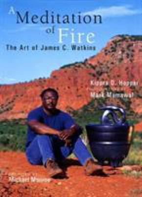 A Meditation of Fire: The Art of James C. Watkins 9780896724198