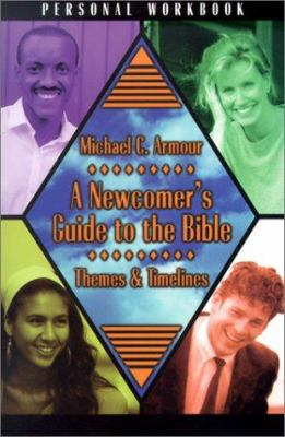 A Newcomer's Guide to the Bible: Themes & Timelines 9780899009018