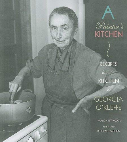 A Painter's Kitchen: Recipes from the Kitchen of Georgia O'Keeffe 9780890135600