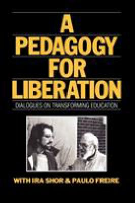 A Pedagogy for Liberation: Dialogues on Transforming Education 9780897891059