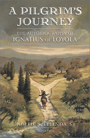 A Pilgrim's Journey: The Autobiography of St. Ignatius of Loyola 9780898708103