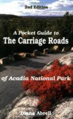 A Pocket Guide to Carriage Roads of Acadia National Park 9780892723492