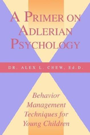 A Primer on Adlerian Psychology: Behavior Management Techniques for Young Children 9780893342715