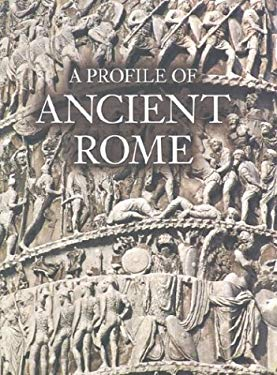 A Profile of Ancient Rome 9780892366972