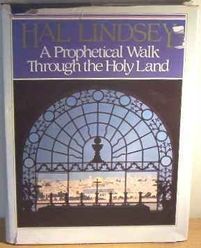 A Prophetical Walk Through the Holy Land