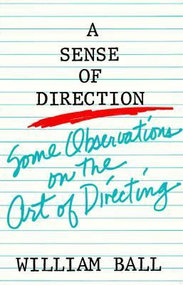 A Sense of Direction: Some Observations on the Art of Directing 9780896760820