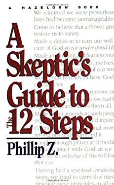 A Skeptic's Guide to the 12 Steps 9780894867224
