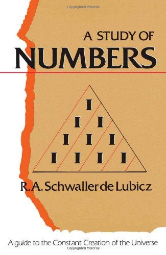 A Study of Numbers: A Guide to the Constant Creation of the Universe 9780892811120