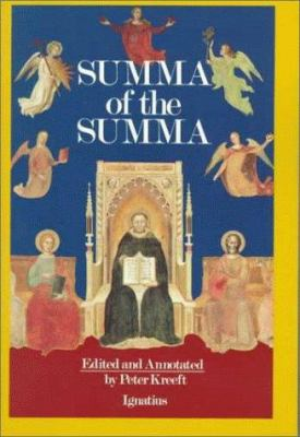 A Summa of the Summa: The Essential Philosophical Passages of St. Thomas Aquinas' Summa Theologica 9780898703009