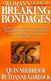 A Woman's Guide to Breaking Bondages (Woman's Guides) 10142914