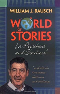 A World of Stories for Preachers and Teachers: And All Who Love Stories That Move and Challenge 9780896229198