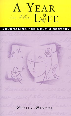 A Year in the Life: Journaling for Self-Discovery 9780898799712