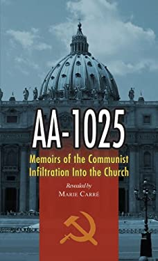 AA-1025: Memoirs of the Communist Infiltration Into the Church 9780895554499