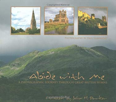 Abide with Me: A Photographic Journey Through Great British Hymns [With CD (Audio)] 9780892216901