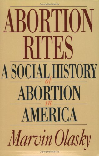 Abortion Rites: A Social History of Abortion in America 9780891076872