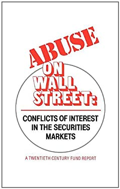 Abuse on Wall Street: Conflicts of Interest in the Securities Markets 9780899300016