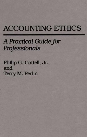 Accounting Ethics: A Practical Guide for Professionals 9780899304014
