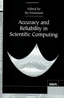 Accuracy and Reliability in Scientific Computing 9780898715842