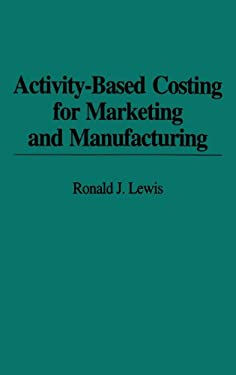 Activity-Based Costing for Marketing and Manufacturing 9780899308012
